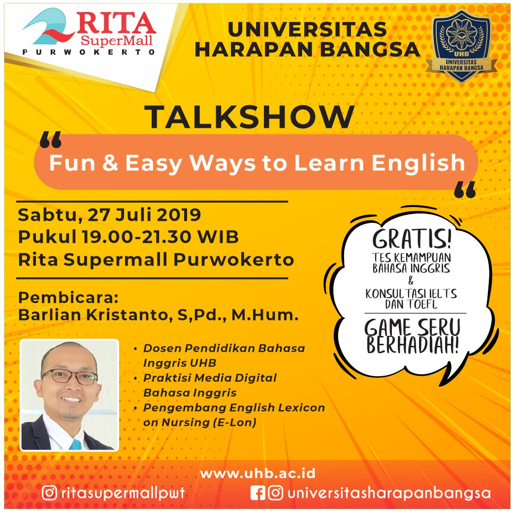 """Come and join interactive talk show on """"Fun & Easy Ways to Learn English"""" in RItamall Purwokerto Hall 1st floor on:  Saturday, July 27 2019 at 19.00-21.00    FREE! Consultation on IELTS & TOEFL Tips             Online English Proficiency Test   On Saturday, July 27 2019 at 11.00-21.00         Sunday, July 28 2019 at 10.00-21.00"""